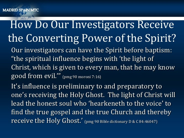 """How Do Our Investigators Receivethe Converting Power of the Spirit?Our investigators can have the Spirit before baptism:""""t..."""