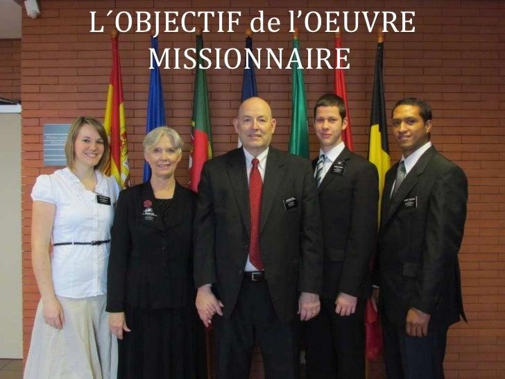 L´OBJECTIF de l'OEUVRE MISSIONNAIRE