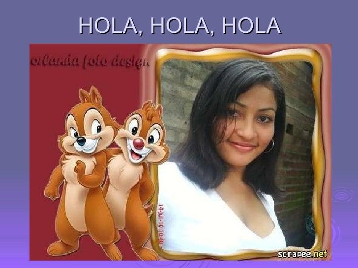 HOLA, HOLA, HOLA