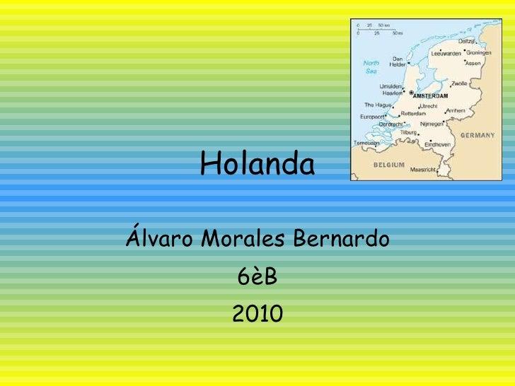Holanda Álvaro Morales Bernardo 6èB 2010