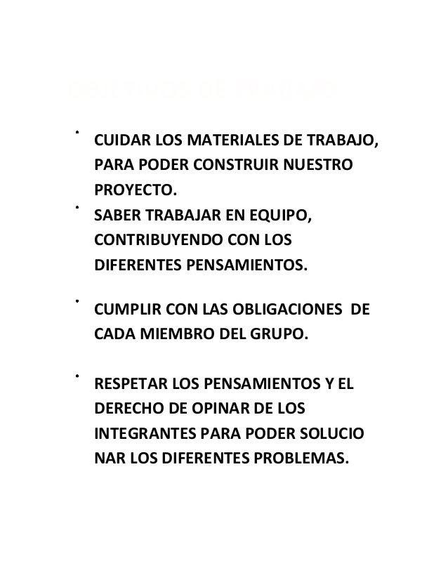 OBJETIVOS DE TRABAJO CUIDAR LOS MATERIALES DE TRABAJO, PARA PODER CONSTRUIR NUESTRO PROYECTO. SABER TRABAJAR EN EQUIPO, CO...