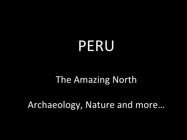 PERU   The Amazing North Archaeology, Nature and more…