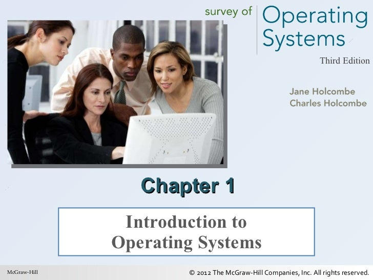 Chapter 1 Introduction to Operating Systems McGraw-Hill