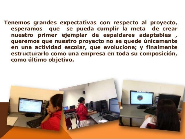 Tenemos grandes expectativas con respecto al proyecto, esperamos que se pueda cumplir la meta de crear nuestro primer ejem...