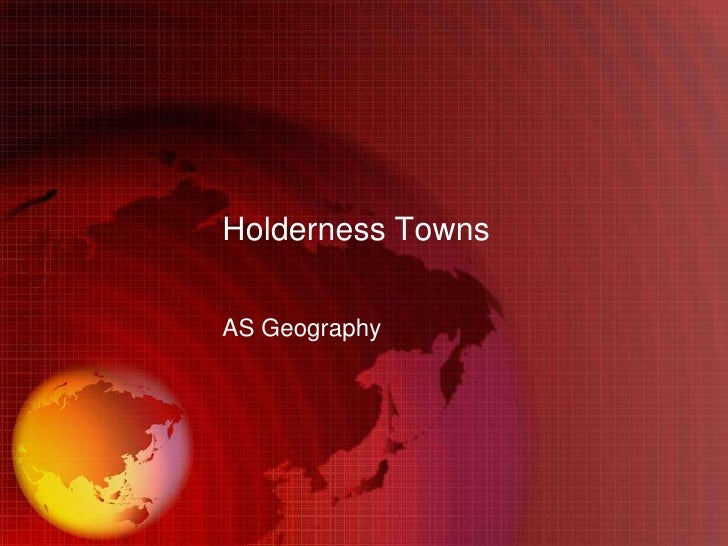 Holderness Towns<br />AS Geography<br />