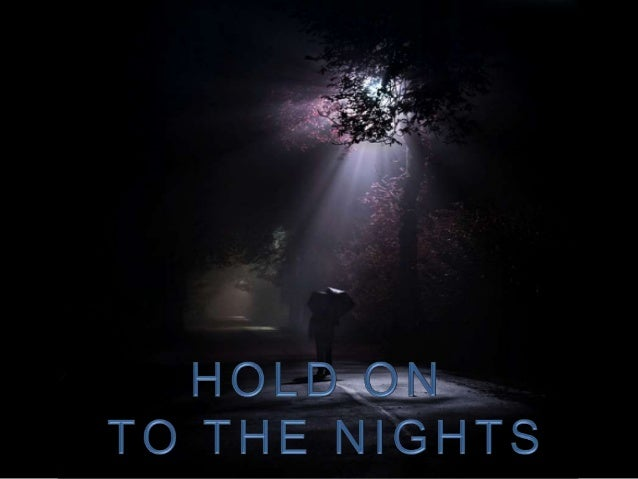 Hold On to the Nights