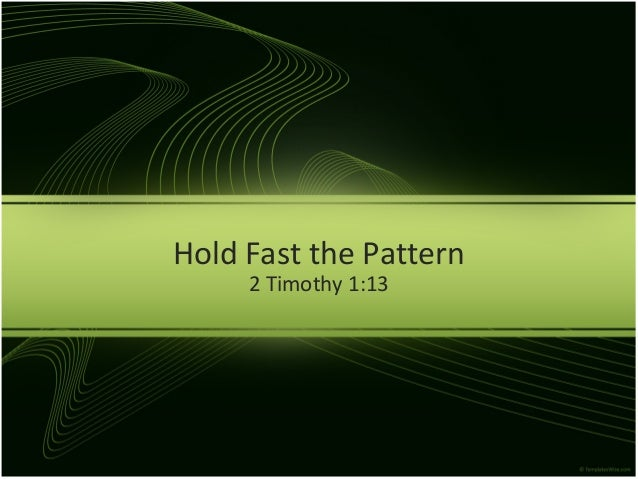 Hold Fast the Pattern 2 Timothy 1:13