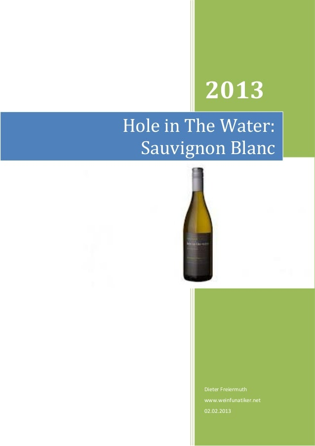 2013Hole in The Water:  Sauvignon Blanc         Dieter Freiermuth         www.weinfunatiker.net         02.02.2013