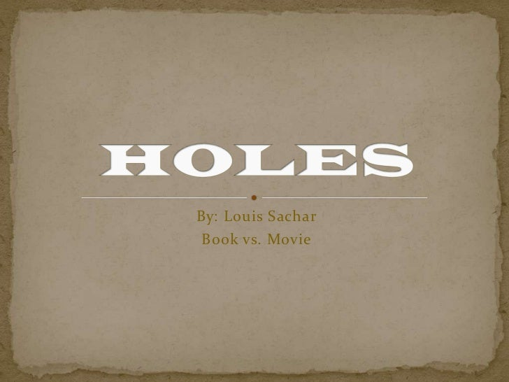review on holes by louis sachar Holes study guide contains a biography of louis sachar, literature essays, quiz questions, major themes, characters, and a full summary and analysis about holes holes summary.