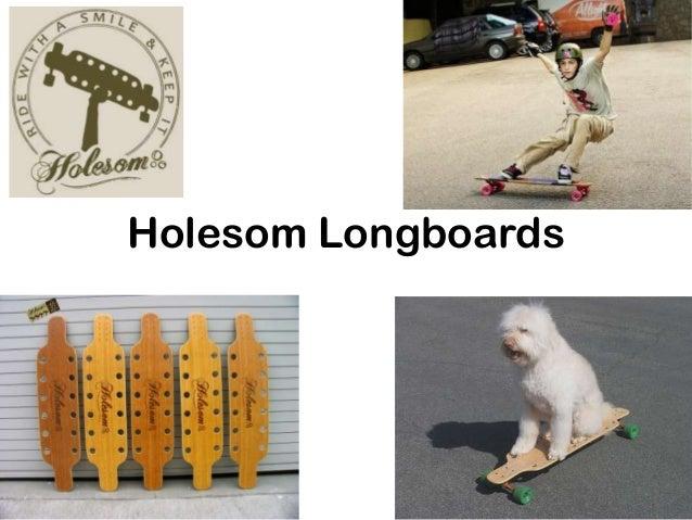 Holesom Longboards
