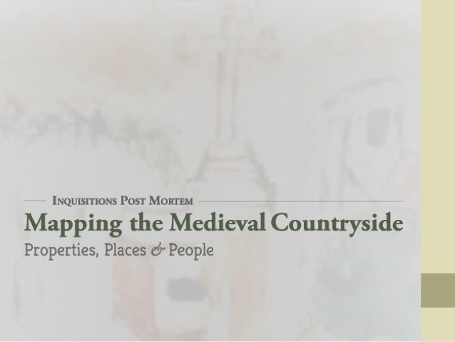 • AHRC funded research project for online publication and dissemination of the medieval English inquisitions post mortem, ...