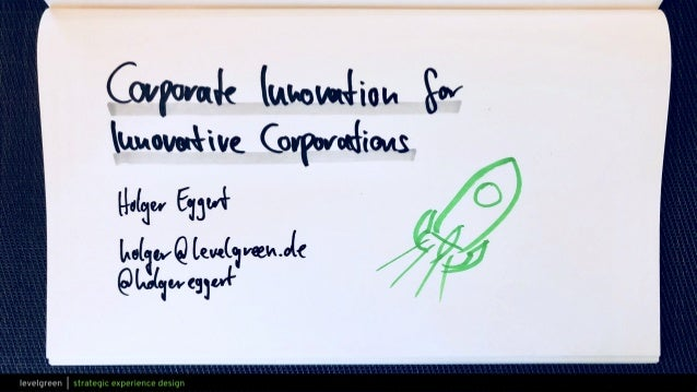 Intersection18: Corporate Innovation for Innovative Corporations - Holger Eggert