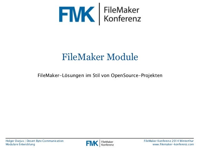 Holger Darjus | Desert Byte Communication  Modulare Entwicklung  FileMaker Konferenz 2014 Winterthur  www.filemaker-konfer...