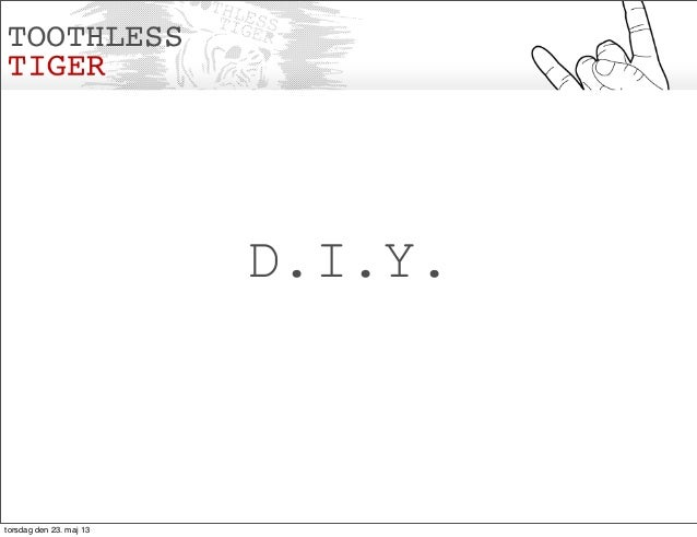 D.I.Y.torsdag den 23. maj 13