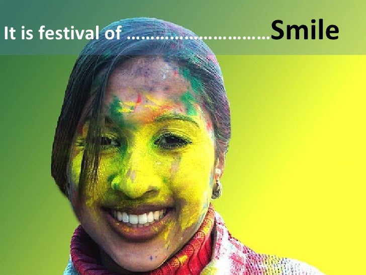 It is festival of ………………………… Smile