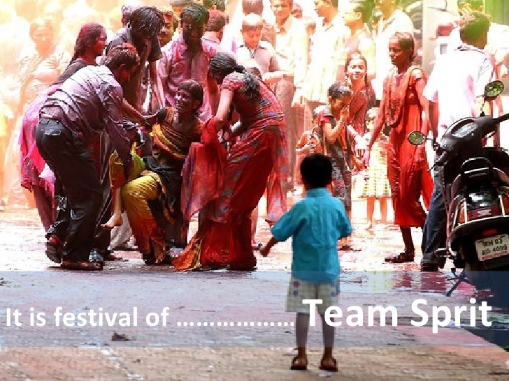 It is festival of ………………  Team Sprit