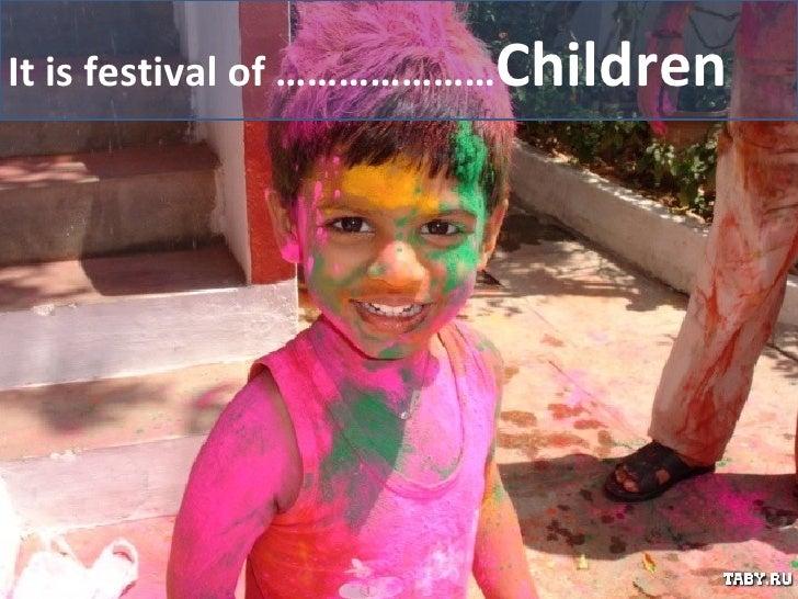 It is festival of ………………… Children