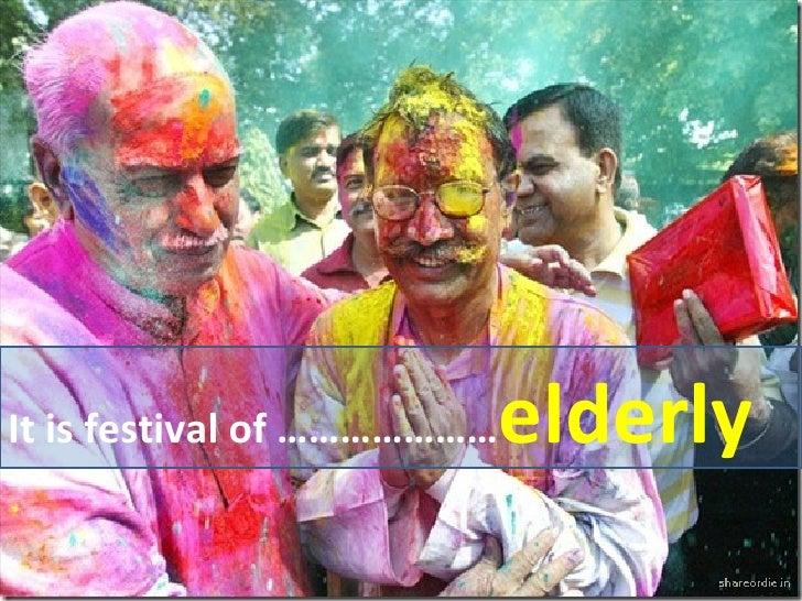 It is festival of ………………… elderly