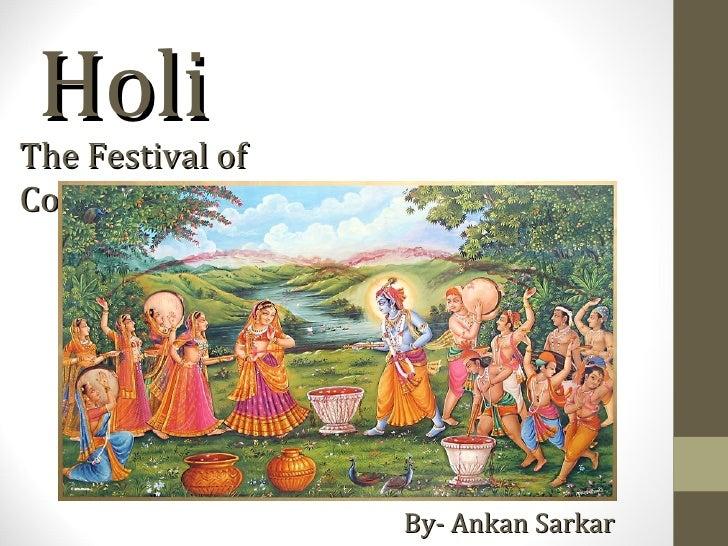 HoliThe Festival ofColors                  By- Ankan Sarkar