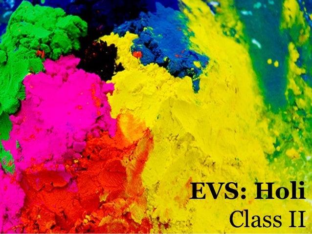 EVS: Holi Class II