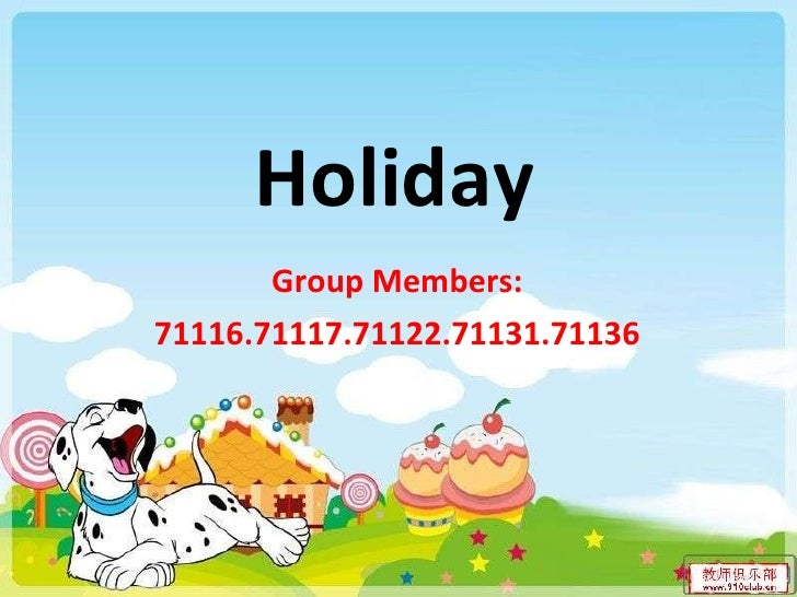 Holiday Group Members: 71116.71117.71122.71131.71136
