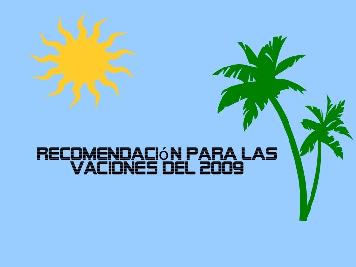 Recomendación para las Vaciones del 2009
