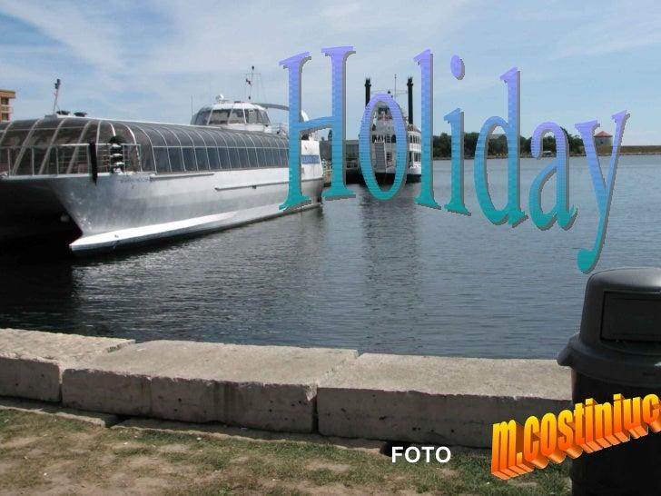 Holiday m.costiniuc FOTO