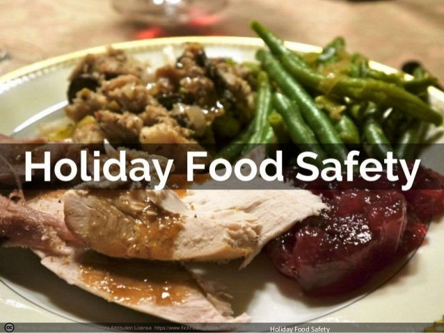 Photo by atl10trader - Creative Commons Attribution License https://www.flickr.com/photos/75921150@N00 Holiday Food Safety...