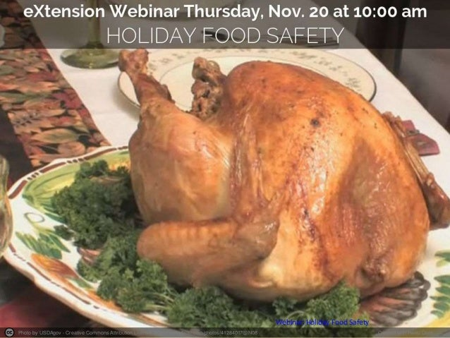 Webinar: Holiday Food Safety  Photo by USDAgov - Creative Commons Attribution License https://www.flickr.com/photos/412840...