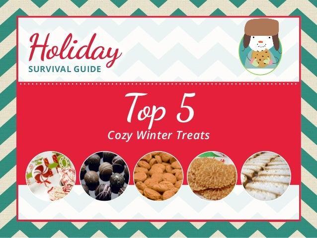 Holiday SURVIVAL GUIDE  Top 5  Cozy Winter Treats