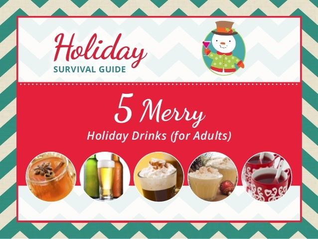 Holiday SURVIVAL GUIDE  5 Merry  Holiday Drinks (for Adults)