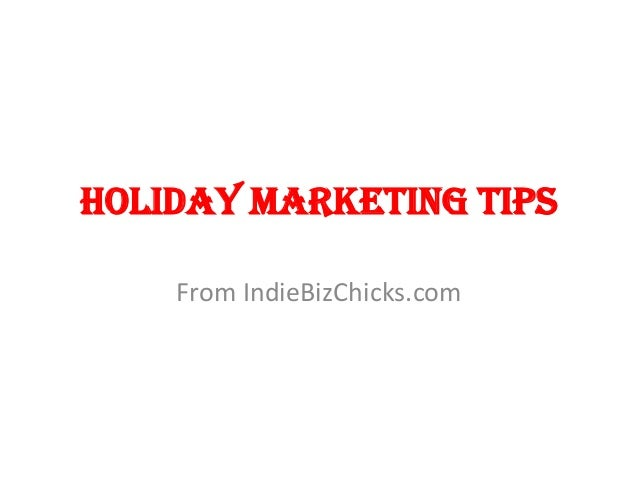Holiday Marketing TipsFrom IndieBizChicks.com