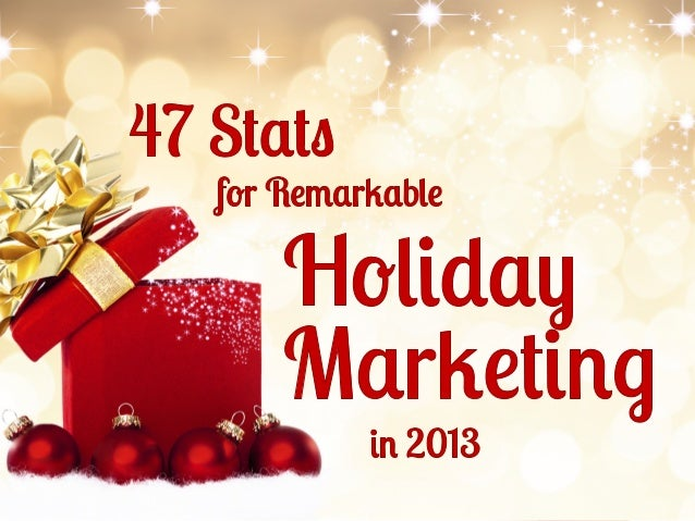 47 Stats for Remarkable Holiday Marketing Slide 1