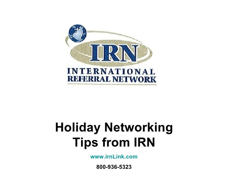 Holiday Networking   Tips from IRN      www.irnLink.com       800-936-5323