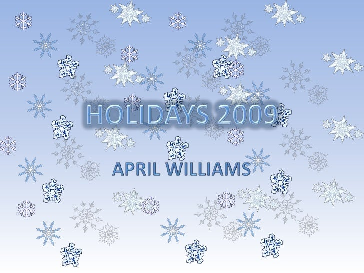 APRIL WILLIAMS<br />HOLIDAYS 2009<br />
