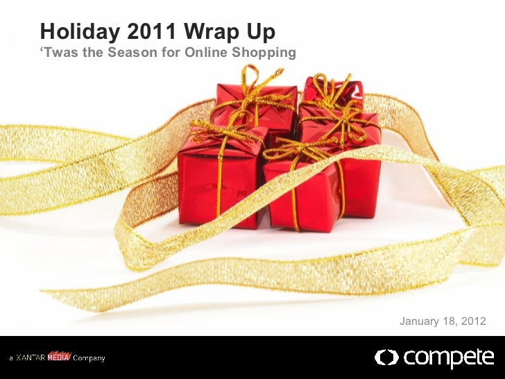 Holiday 2011 Wrap Up ' Twas the Season for Online Shopping January 18, 2012