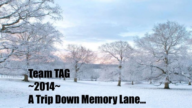 Team TAG ~2014~ A Trip Down Memory Lane…