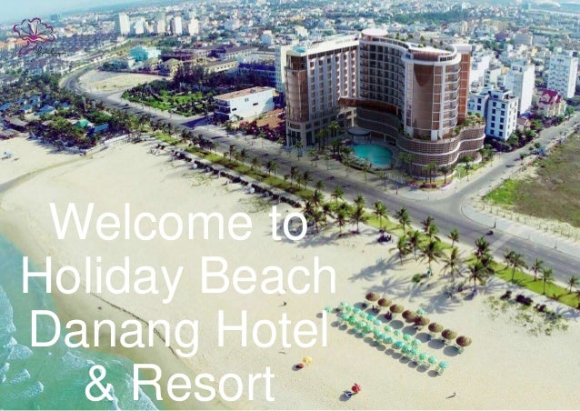 holiday beach danang hotel resort rh slideshare net