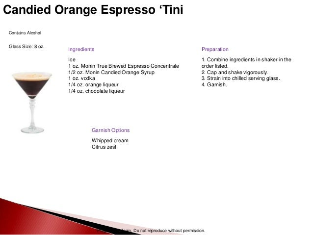 Property of Monin. Do not reproduce without permission. Candied Orange Espresso 'Tini Contains Alcohol Glass Size: 8 oz. I...