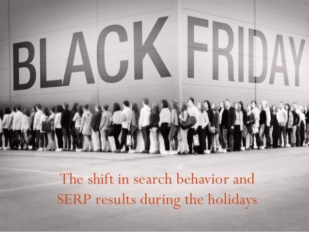 The shift in search behavior and  SERP results during the holidays