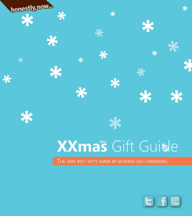 XXmas Gift Gui le                  2011THE VERY BEST GIFTS MADE BY WOMEN-LED COMPANIES.