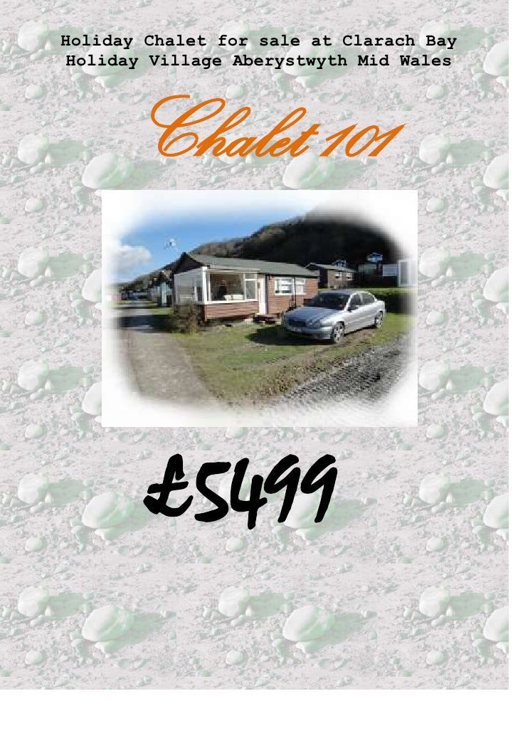 Holiday Chalet for sale at Clarach Bay Holiday Village Aberystwyth Mid Wales <br />Chalet 101<br /> £5499<br /><br />  ...