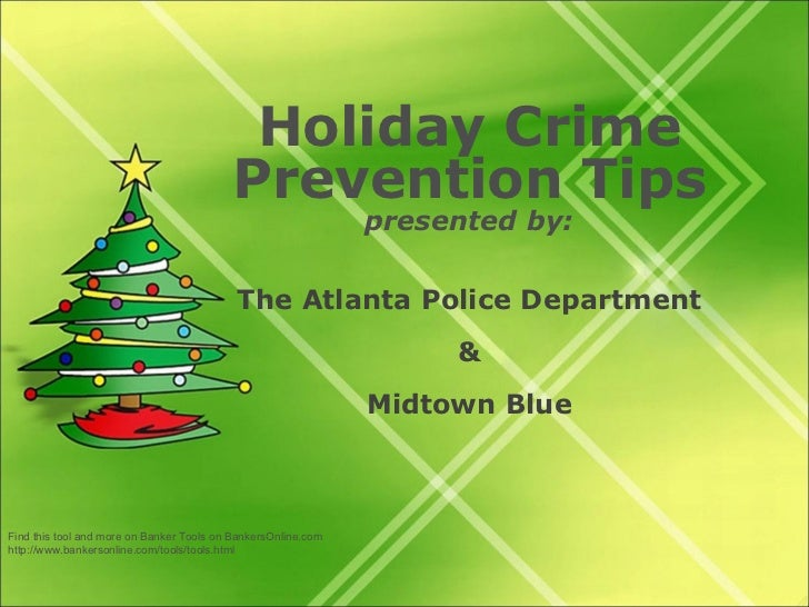 Holiday Crime Prevention Tips presented by:   The Atlanta Police Department & Midtown Blue