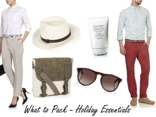 What to Pack - Holiday Essentials