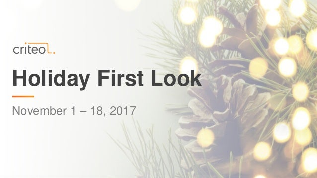 Holiday First Look November 1 – 18, 2017