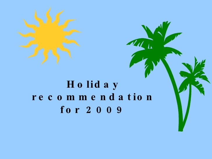 Holiday recommendation for 2009