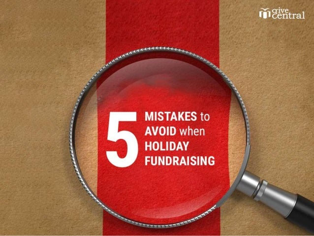 5 mistakes to avoid when holiday fundraising