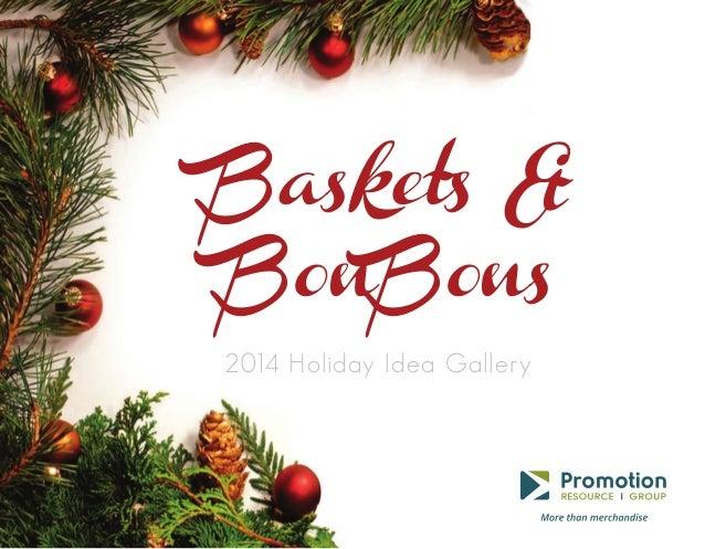 Baskets & BonBons 2014 Holiday Idea Gallery