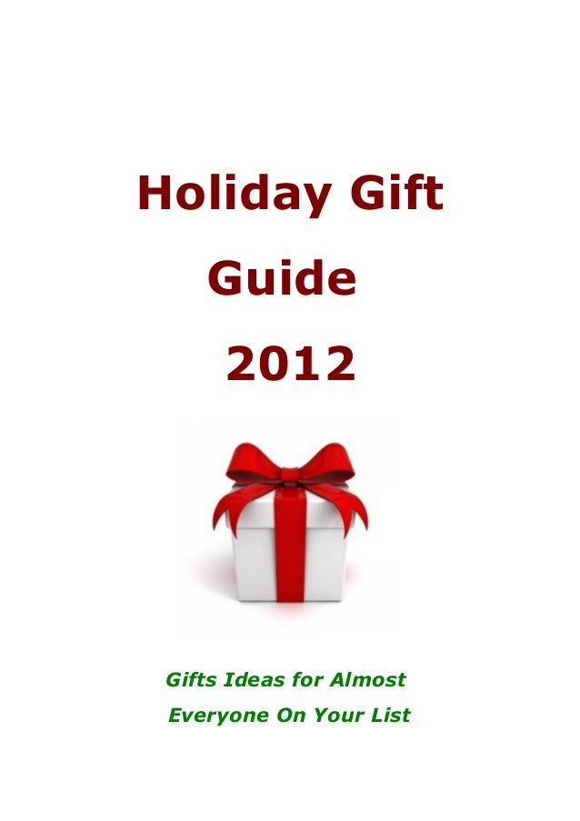 Holiday Gift    Guide      2012 Gifts Ideas for Almost Everyone On Your List