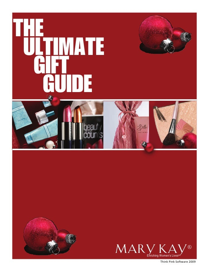 THE  ULTIMATE   GIFT    GUIDE                 Mary Kay®                Enriching Women's Livessm                         T...